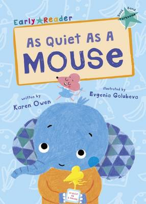 As Quiet as a Mouse (Early Reader) by Karen Owen