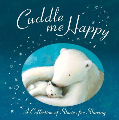 Cuddle Me Happy Anthology by Sykes, Julie Sykes