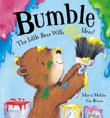 Bumble - the Little Bear with Big Ideas! by Marni McGee