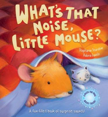 What's That Noise Little Mouse? by Stephanie Stansbie