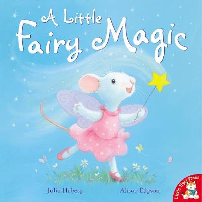 A Little Fairy Magic by Julia Hubery