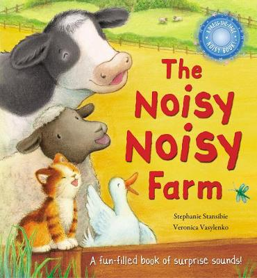 The Noisy Noisy Farm by Stephanie Stansbie