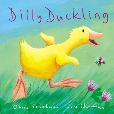 Dilly Duckling by Claire Freedman