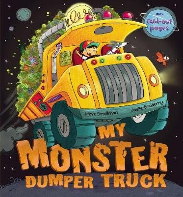 My Monster Dumper Truck by Steve Smallman