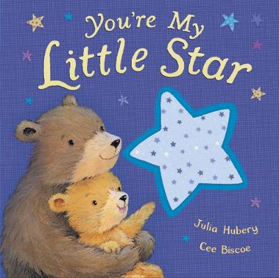 You're My Little Star by Julia Hubery, Cee Biscoe