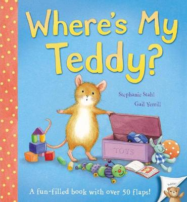 Where's My Teddy? by Stephanie Stahl, Gail Yerrill