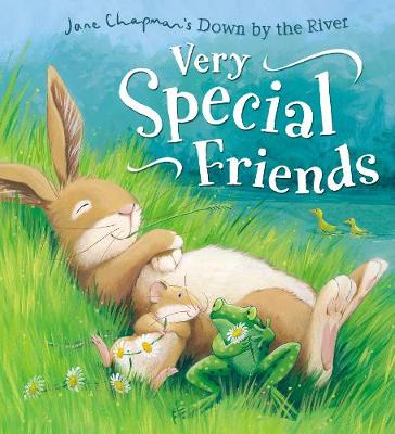 Down by the River: Very Special Friends by Jane Chapman
