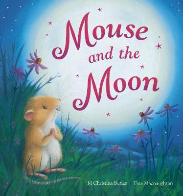 Mouse and the Moon by M. Christina Butler, Tina MacNaughton