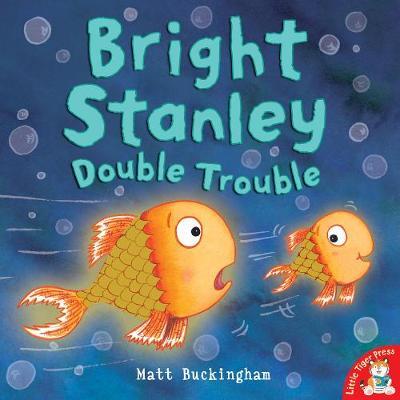 Bright Stanley: Double Trouble by Matt Buckingham