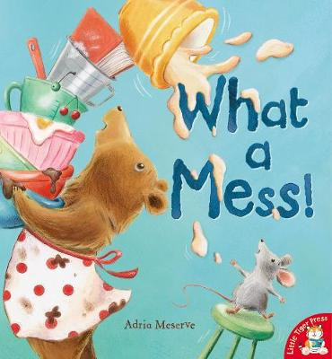 What a Mess! by Adria Meserve
