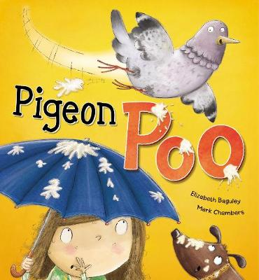 Pigeon Poo by Elizabeth Baguley