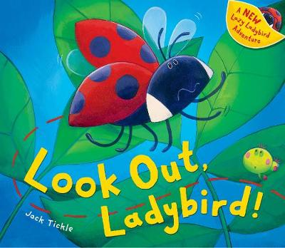 Look Out, Ladybird! by Jack Tickle