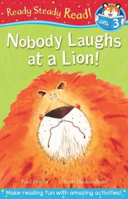 Nobody Laughs at a Lion! by Paul Bright