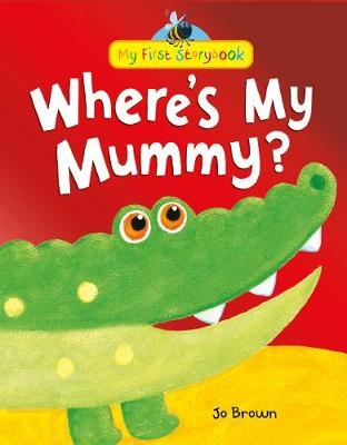 Where's My Mummy? by Jo Brown