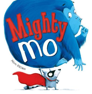 Mighty Mo by Alison Brown