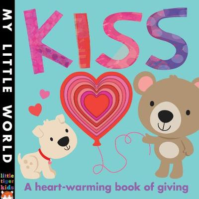 Kiss A Heart-Warming Book of Giving by Jonathan Litton