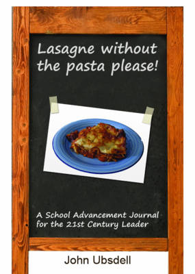 Lasagne without the Pasta Please! by John Ubsdell