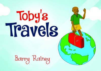 Toby's Travels by Barry Rainey