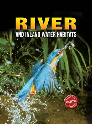 River and Inland Water Habitats by Barbara Taylor