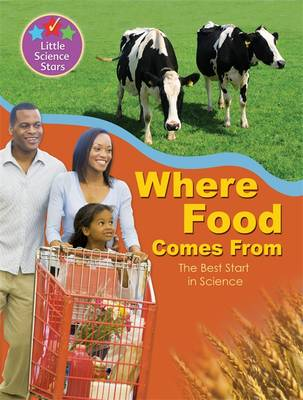 Little Science Stars: Where Food Comes from by Ronne Randall