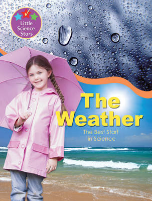 Little Science Stars: The Weather by