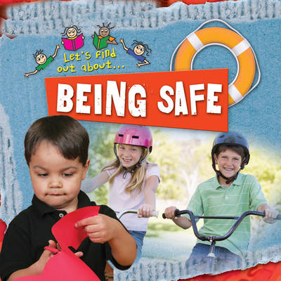 Let's Find Out About Being Safe by