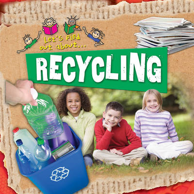 Let's Find Out About Recycling by