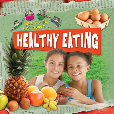 Let's Find Out About Healthy Eating by