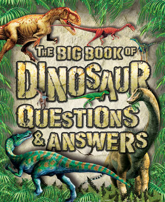 The Big Book of Dinosaur Q&A by