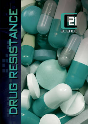 C21 Science: Drug Resistance by