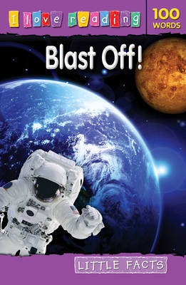 Little Facts 100 Words: Blast off! by