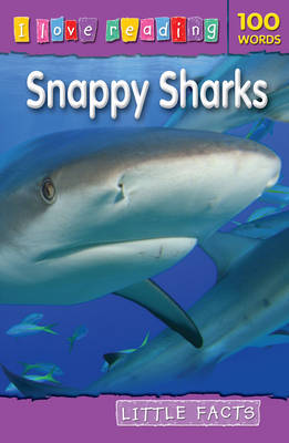 Little Facts 100 Words: Snappy Sharks by