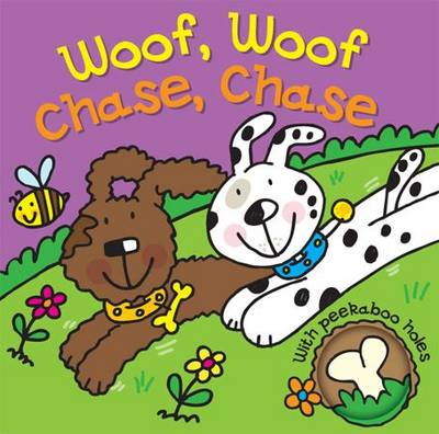 Woof, Woof, Chase, Chase by Melissa Fairley