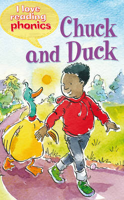 I Love Reading Phonics Level 2: Chuck and Duck by Sam Hay, Abigail Steel