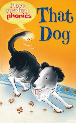 I Love Reading Phonics Level 2: That Dog by Sam Hay, Abigail Steel