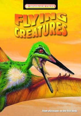 Flying Creatures by Dougal Dixon