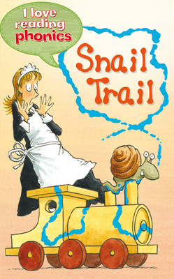 I Love Reading Phonics Level 3: Snail Trail by Sally Grindley, Abigail Steel