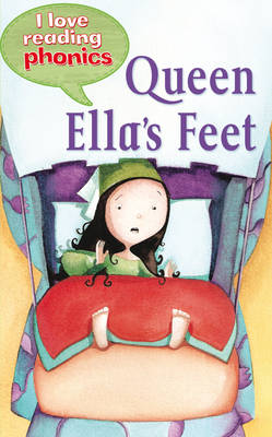 I Love Reading Phonics Level 3: Queen Ella's Feet by Sally Grindley, Abigail Steel