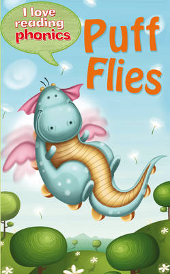 I Love Reading Phonics Level 3: Puff Flies by Sally Grindley, Abigail Steel
