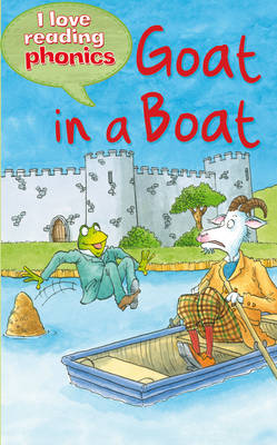 I Love Reading Phonics Level 3: Goat in a Boat by Sally Grindley, Abigail Steel