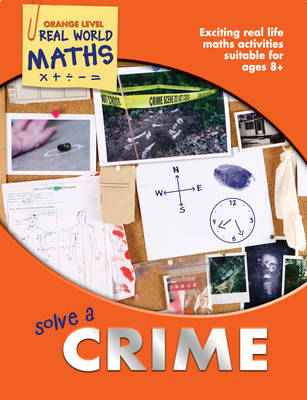 Real World Maths Orange Level: Solve a Crime by