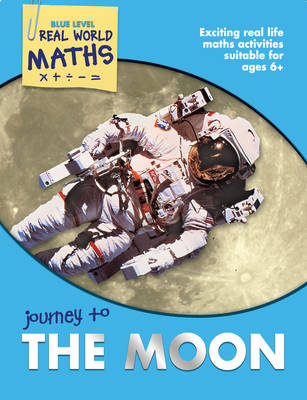 Real World Maths Blue Level: Journey to the Moon by