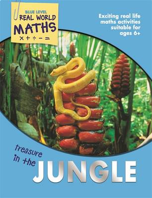 Real World Maths Blue Level: Treasure in the Jungle by