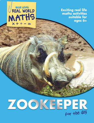Real World Maths Blue Level: Zookeeper for the Day by