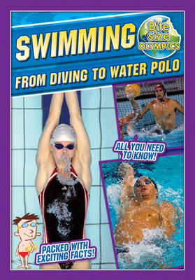 Bite-Sized Olympics: Swimming from Diving to Water Polo by Jason Page