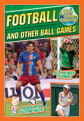 Bite-Sized Olympics: Football and Other Ball Games by Jason Page