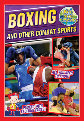 Bite-Sized Olympics: Boxing and Other Combat Sports by Jason Page