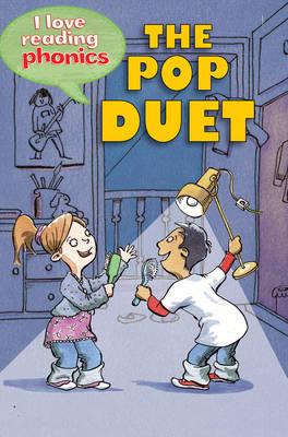 I Love Reading Phonics Level 3: The Pop Duet by Deborah Chancellor, Abigail Steel
