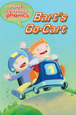 I Love Reading Phonics Level 3: Bart's Go-Cart by Deborah Chancellor, Abigail Steel