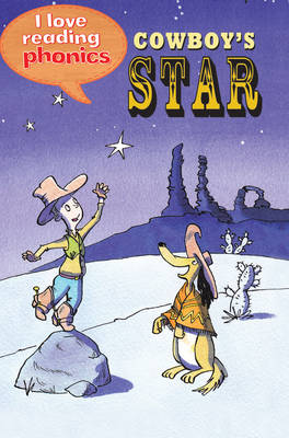 I Love Reading Phonics Level 1: Cowboy's Star by Louise Goodman, Abigail Steel